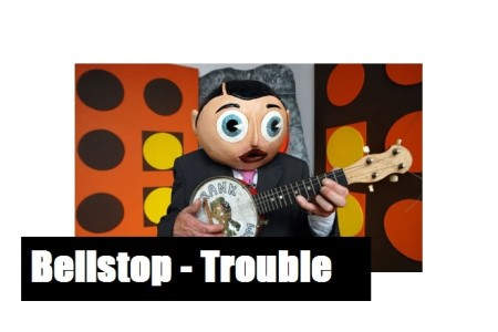 Bellstop – Trouble