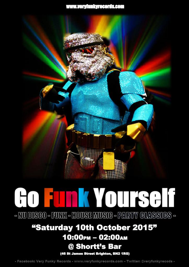 GO FUNK YOURSELF SATURDAY 10th OCT Shortts Brighton - Very Funky Records - www.veryfunkyrecords.com